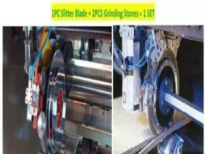 Slitter Blades and Grinding Stones in Corrugated Industry